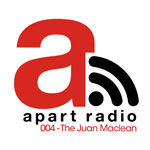 Apart Radio 004: The Juan Maclean
