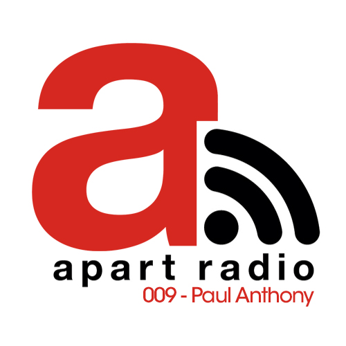 Apart Radio 009 - Paul Anthony